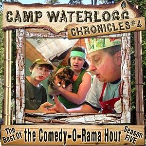 The Camp Waterlogg Chronicles 4: The Best of the Comedy-O-Rama Hour Season Eight   [Joe Bevilacqua, Lorie Kellogg, Pedro Pablo Sacristan]