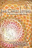 img - for The Christ Letters: An Evolutionary Guide Home by Ellias Lonsdale (2013-01-11) book / textbook / text book