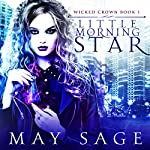 Little Morning Star: Wicked Crown, Book 1 | May Sage