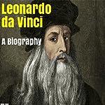 Leonardo da Vinci: A Biography   Blake Boyd