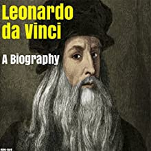 Leonardo da Vinci: A Biography Audiobook by Blake Boyd Narrated by Chris Lovingood