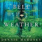 Bell Weather: A Novel | Dennis Mahoney
