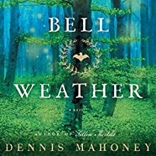 Bell Weather: A Novel (       UNABRIDGED) by Dennis Mahoney Narrated by William Dufris