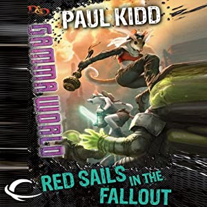 Red Sails in the Fallout: Dungeons & Dragons: Gamma World, Book 2 | [Paul Kidd]
