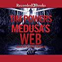 Medusa's Web Audiobook by Tim Powers Narrated by Chris Sorenson