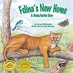 Felina's New Home: A Florida Panther Story   Loran Wlodarski