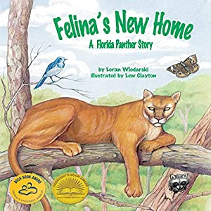 Felina's New Home: A Florida Panther Story Audiobook