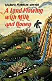 A Land FLowing with Milk and Honey (0334008697) by Moltmann-Wendel, Elisabeth