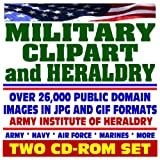 img - for Military Clipart and Heraldry - Over 26,000 Public Domain Images from the Army, Navy, Air Force, Marines, Coast Guard - Weapons, Insignia, Maps, People, Medals, Decorations, Awards (Two CD-ROM Set) book / textbook / text book