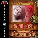 Briar Rose: Modern Wicked Fairy Tales (       UNABRIDGED) by Selena Kitt Narrated by Holly Hackett