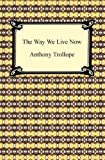 Image of The Way We Live Now [with Biographical Introduction]