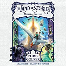 The Land of Stories: Worlds Collide Audiobook by Chris Colfer Narrated by Chris Colfer