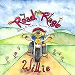 Road Rage Willie | PC Marotta