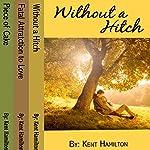 Without A Hitch Box Series, Books 1-3 | Kent HamiIlton