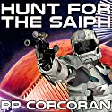 Hunt for the Saiph: Saiph, Book 3 Audiobook by PP Corcoran Narrated by Eric Michael Summerer