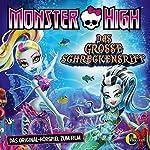 Das große Schreckensriff (Monster High): Das Original-Hörspiel zum Film | Susanne Sternberg