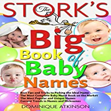The Stork's Big Book of Baby Names, 2nd Edition Audiobook by Dominique Atkinson Narrated by Donna Lorenz Motta