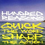 Hundred reasons quick the word, sharp the action