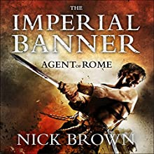 The Imperial Banner: Agent of Rome, Book 2 Audiobook by Nick Brown Narrated by Nigel Peever
