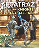 Alcatraz #3: Alcatraz Versus the Knights of Crystallia