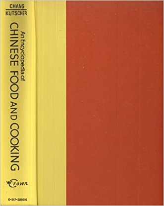 An Encyclopedia of Chinese Food and Cooking written by Wonona W. Chang