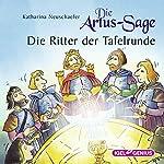 Die Artus-Sage: Die Ritter der Tafelrunde | Katharina Neuschaefer