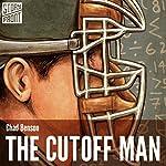 The Cutoff Man | Chad Benson