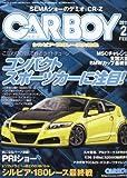 CAR BOY (カーボーイ) 2011年 02月号 [雑誌]