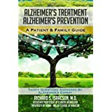 Alzheimer's Treatment Alzheimer's Prevention: A Patient and Family Guide, 2012 Edition ~ Richard S. Isaacson M.D.