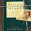 Helga's Diary: A Young Girl's Account of Life in a Concentration Camp (       UNABRIDGED) by Helga Weiss, Neil Bermel (translator) Narrated by Emily Bevan