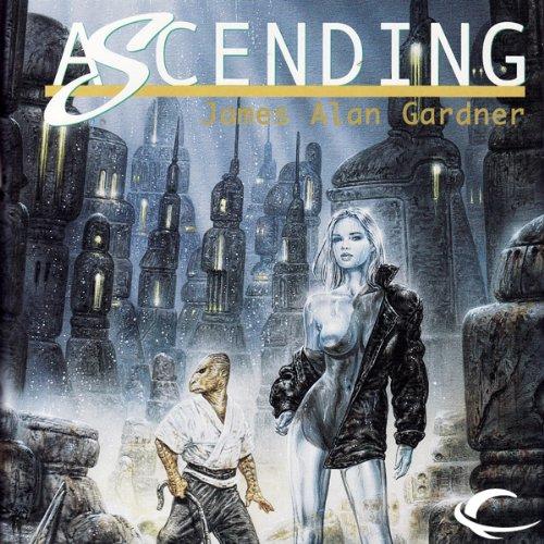 Ascending (League of Peoples #5) - James Alan Gardner