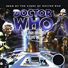 Doctor Who: Tales From the TARDIS, Volume 1 (       ABRIDGED) by Brian Hayles, Terrance Dicks, Eric Saward Narrated by Jon Pertwee, Colin Baker