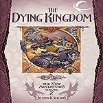 The Dying Kingdom: Dragonlance: The New Adventures: Spellbinder Quartet, Book 2   Stephen D. Sullivan