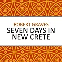 Seven Days in New Crete (       UNABRIDGED) by Robert Graves Narrated by Laurence Kennedy