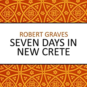 Seven Days in New Crete | [Robert Graves]
