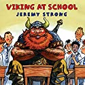 Viking at School Audiobook by Jeremy Strong Narrated by Nigel Lambert
