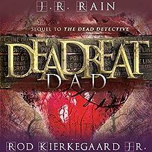 Deadbeat Dad Audiobook by J. R. Rain, Rod Kierkegaard Jr. Narrated by Ilyana Kadushin