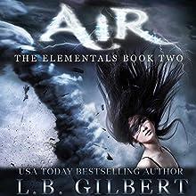 Air | Livre audio Auteur(s) : L. B. Gilbert Narrateur(s) : Tanya Eby
