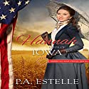 Hannah: Bride of Iowa: American Mail Order Bride Series, Book 29 Audiobook by Penny Estelle Narrated by Emma Lysy