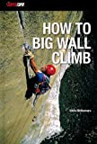 img - for How to Big Wall Climb book / textbook / text book