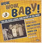 Wow,Wow,Baby!1950s R&B,Blues & Gospel...