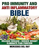 Help Yourself: Pro Immunity and Anti Inflammatory Bible: Gain Immune Strength and Lose Painful Inflammation Using Natural Cures (Healing YOUR Immunology … and Introducing the Anti Inflammatory Diet)