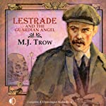 Lestrade and the Guardian Angel (       UNABRIDGED) by M. J. Trow Narrated by M. J. Trow