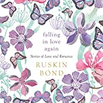 Falling in Love Again: Stories of Love and Romance | Ruskin Bond