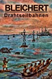 img - for Bleichert Drahtseilbahnen (German Edition) book / textbook / text book