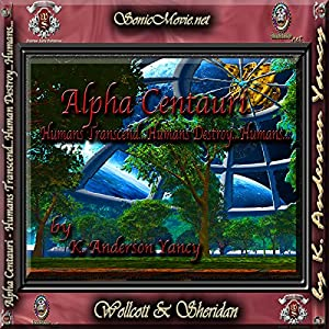 Alpha Centauri: Humans Transcend... Humans Destroy... Humans... Audiobook