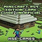 Minecraft PS4 Edition Game Guide Unofficial Hörbuch von  Hse Games Gesprochen von: Joyce Zborower