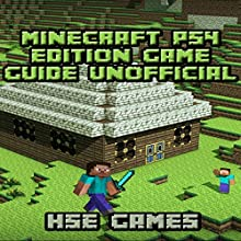 Minecraft PS4 Edition Game Guide Unofficial Audiobook by  Hse Games Narrated by Joyce Zborower