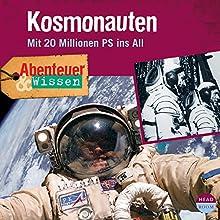 Kosmonauten - Mit 20 Millionen PS ins All(Abenteuer & Wissen) Hörbuch von Maja Nielsen Gesprochen von: Daniel Werner