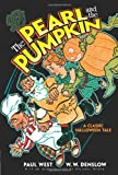 The Pearl and the Pumpkin: A Classic Halloween Tale (Dover Children's Classics) (0486470318) by West, Paul